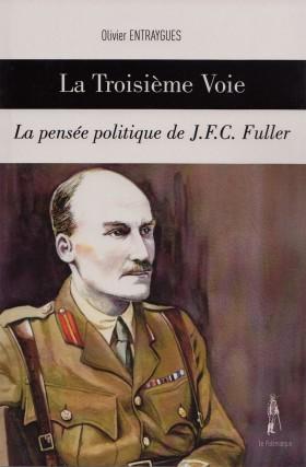 La Troisième Voie : la pensée politique de J.F.C. Fuller