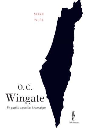 O. C. Wingate, un parfait capitaine britannique