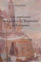 Les partisans de Charles le Téméraire en Lorraine